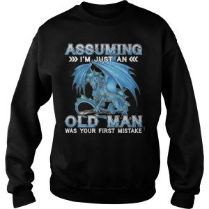 Blue Dragon Assuming I Am Just An Old Man Was Your First Mistake Sweater