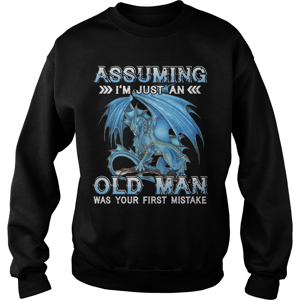 Blue Dragon Assuming I'm Just An Old Lady Was Your First Mistake Sweater