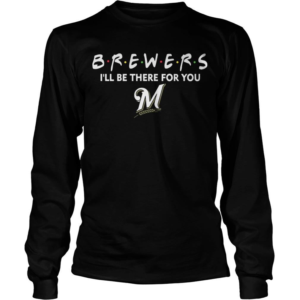 Brewers I'll Be There For You Longsleeve