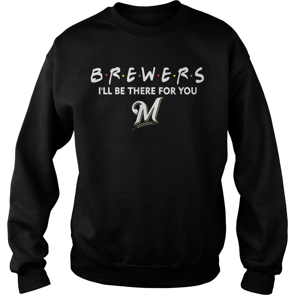 Brewers I'll Be There For You Sweater