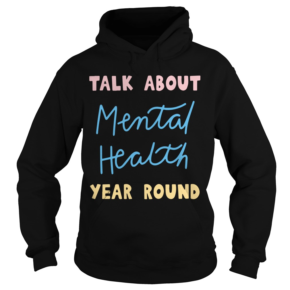 Buddy Project Talk About Mental Health Year Round Hoodie