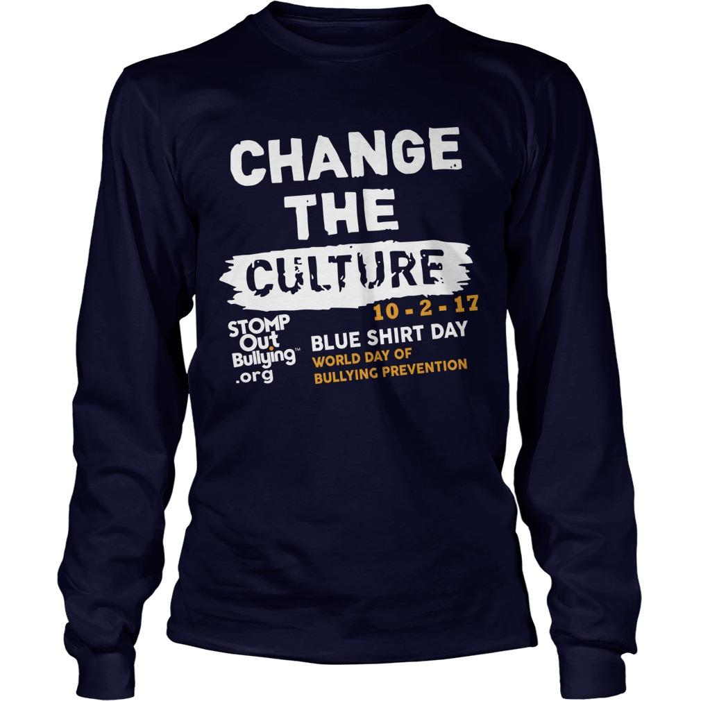 Change The Culture Blue Day World Day Of Bullying Prevention 2019 Longsleeve