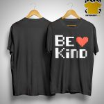 Chase Masterson Be Kind Shirt