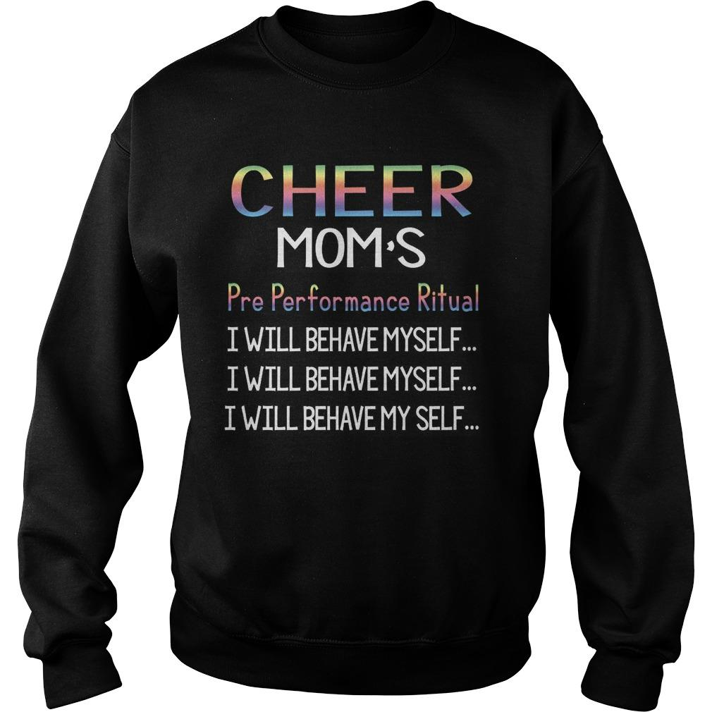 Cheer Mom's Pre Performance Ritual I Will Behave Myself Sweater