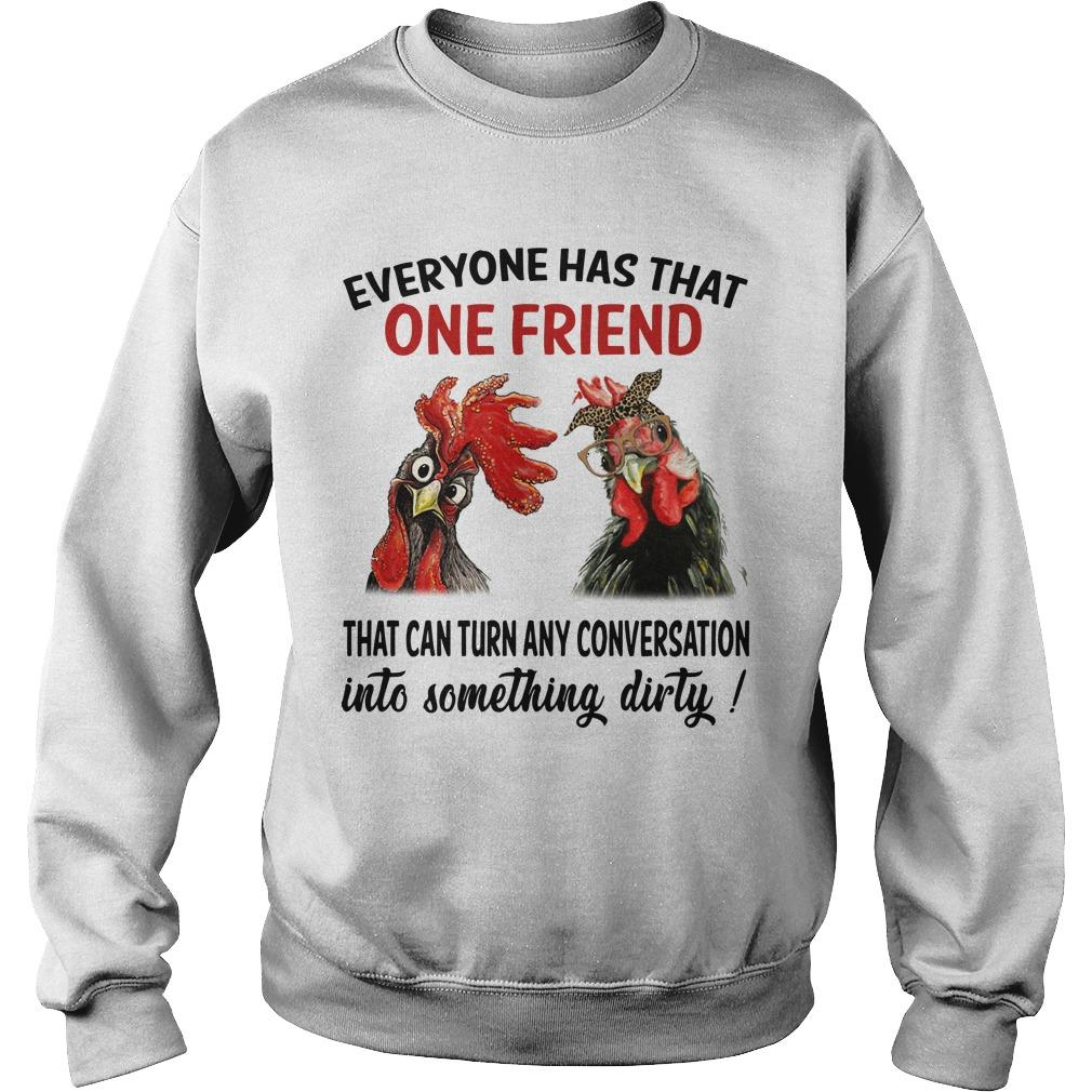 Chicken Roaster Everyone Has That One Friend That Can Turn Any Conversation Sweater