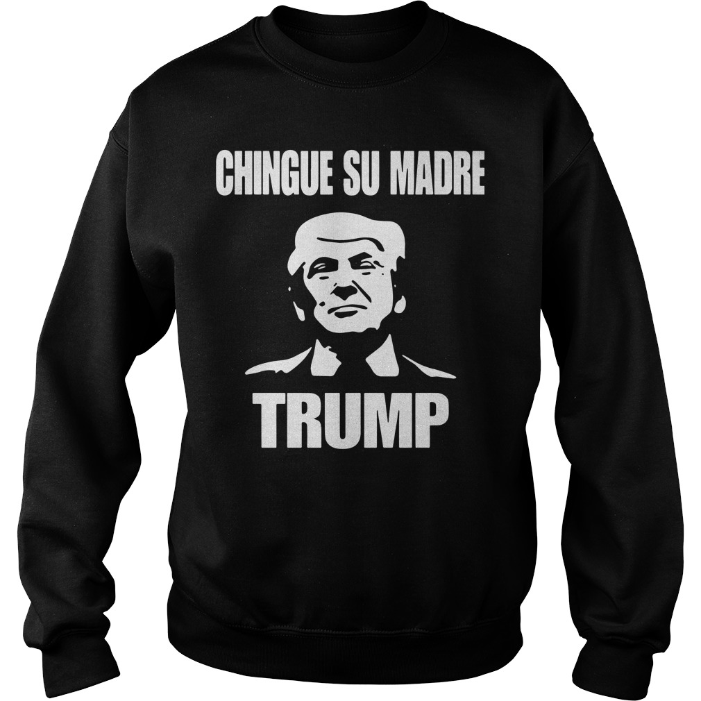 Chingue Su Madre Trump Sweater