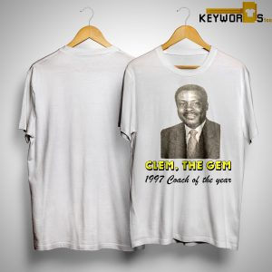 Clem The Gem 1997 Coach Of The Year Shirt