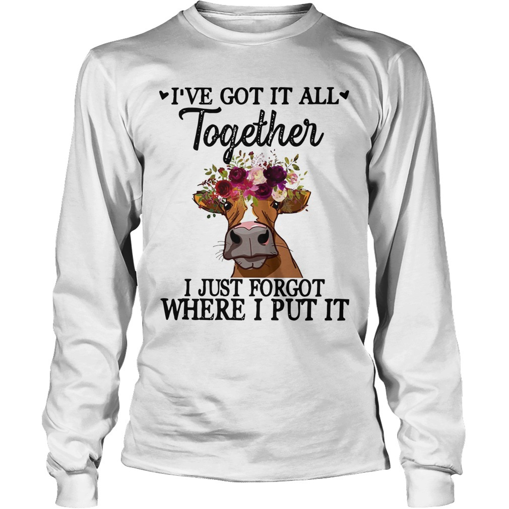 Cow I've Got It All Together I Just Forgot Where I Put It Longsleeve Tee