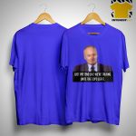 Creed Bratton Just Pretend Like We're Talking Until The Cops Leave Shirt
