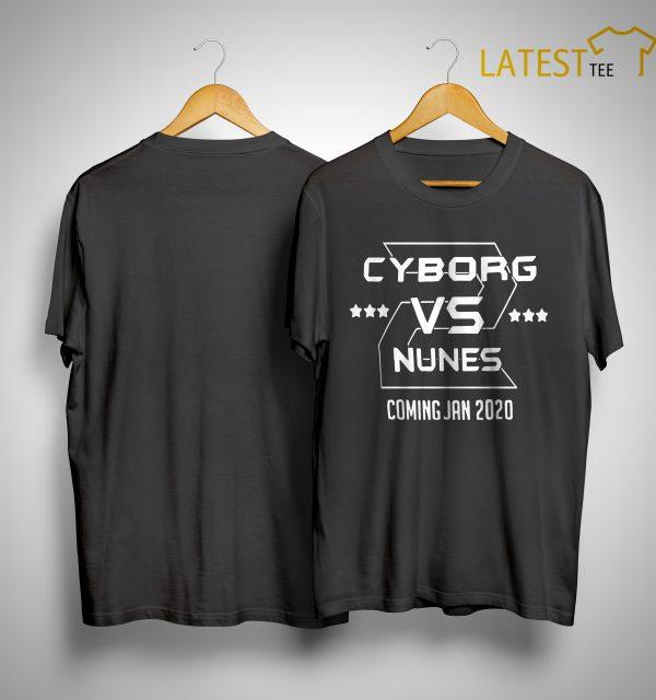 Cris Cyborg Vs Nunes Coming Jan 2020 Shirt