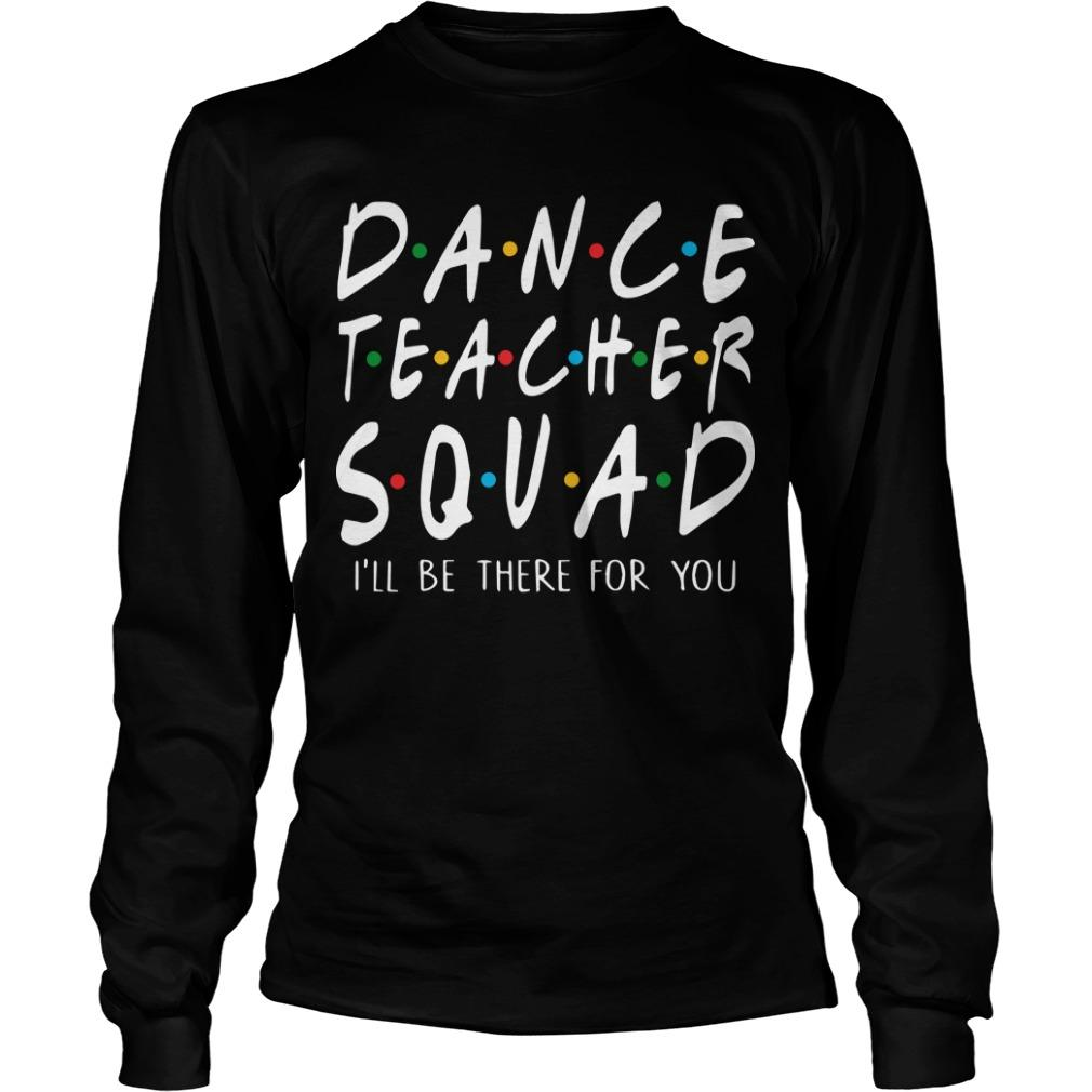 Dance Teacher Squad Longsleeve