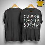 Dance Teacher Squad Shirt