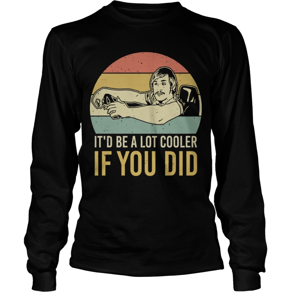 David Wooderson Vintage It'd Be A Lot Cooler If You Did Longsleeve Tee