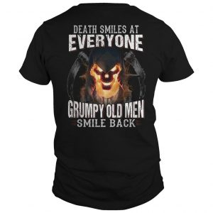 Death Smiles At Everyone Grumpy Old Men Smile Back Shirt