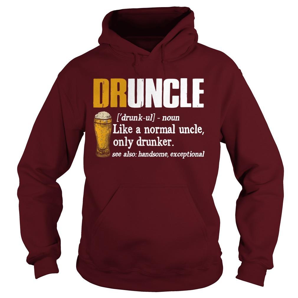 Druncle Beer Like A Normal Uncle Only Drunker Hoodie