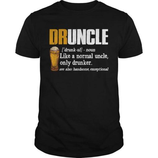 Druncle Beer Like A Normal Uncle Only Drunker