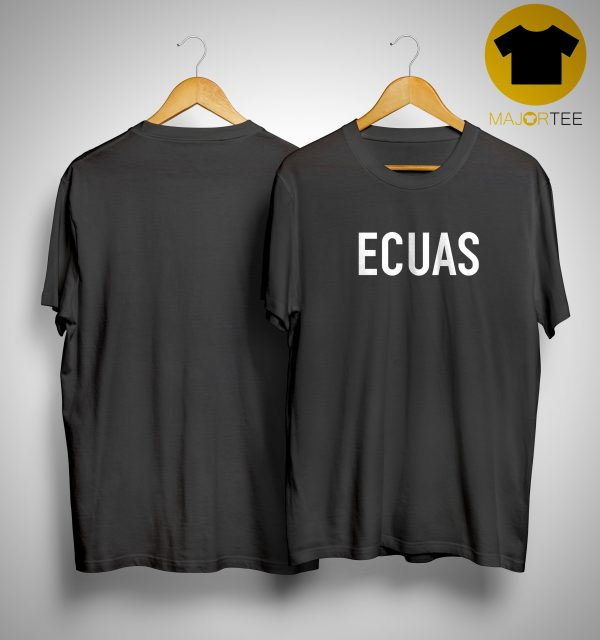 Ecuas Shirt