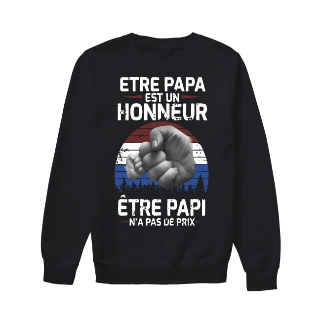 Etre Papa Est Un Honneur Être Papi N'a Pas De Prix Sweater
