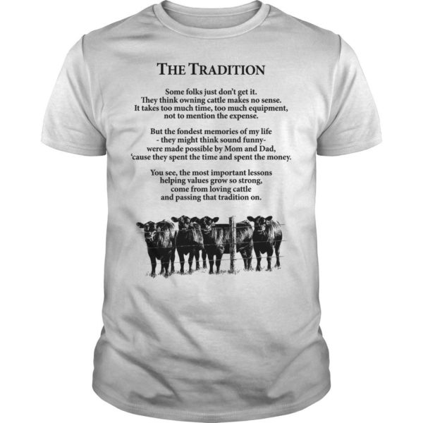 Farmer The Tradition Some Folks Just Don't Get It They Think Owning Cattle Shirt
