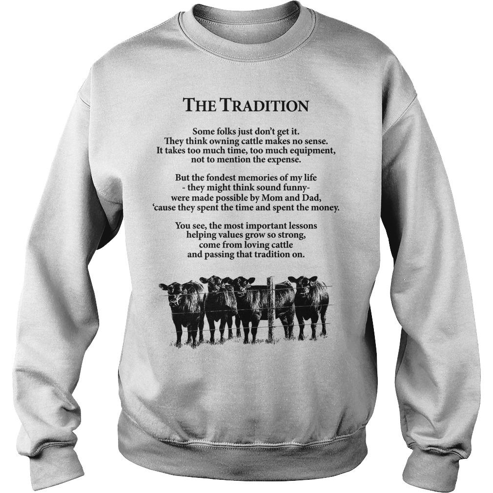 Farmer The Tradition Some Folks Just Don't Get It They Think Owning Cattle Sweater