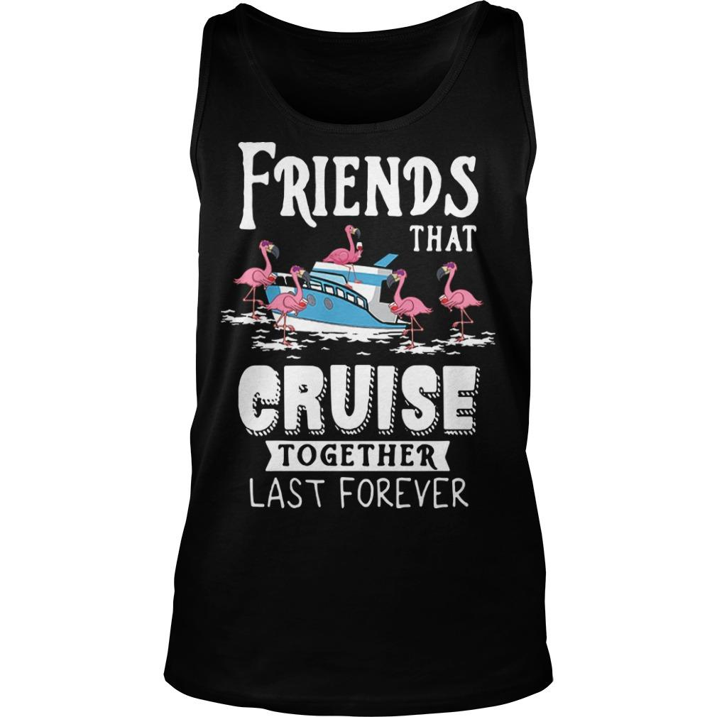 Flamingo Friends That Cruise Together Last Forever Tank Top