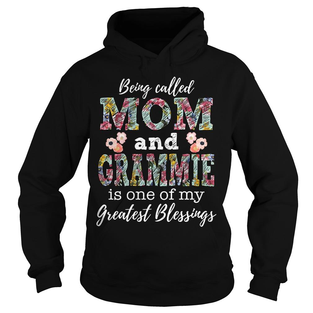 Floral Being Called Mom And Grammie Is One Of My Greatest Blessings Hoodie