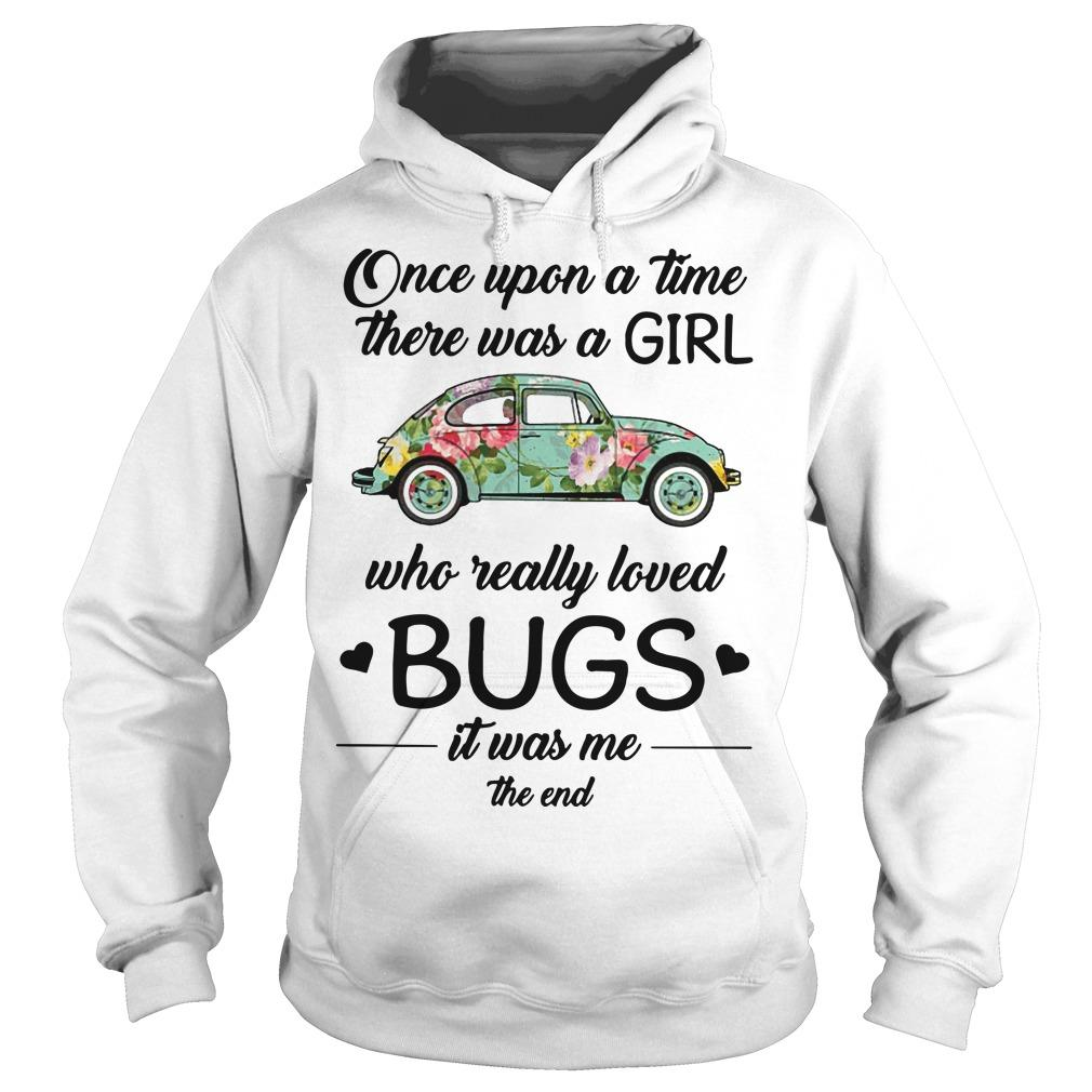 Floral Once Upon A Time There Was A Girl Who Really Loved Bugs Hoodie