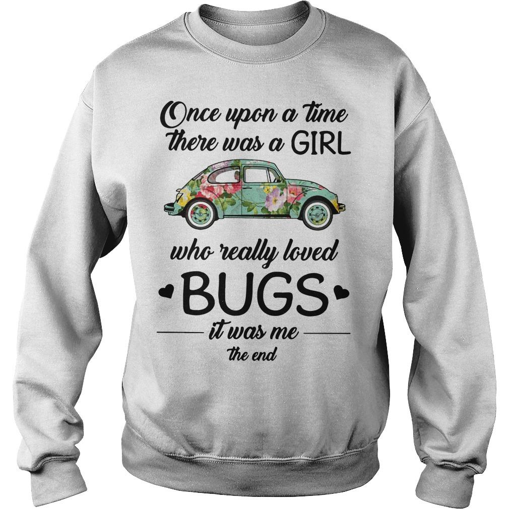 Floral Once Upon A Time There Was A Girl Who Really Loved Bugs Sweater