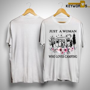 Flower Just A Woman Who Loves Camping Shirt