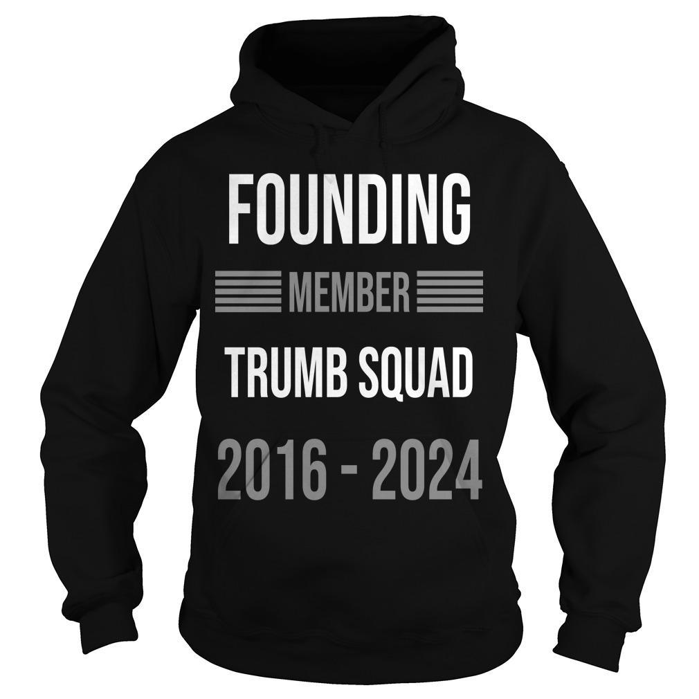 Founding Member Trump Squad 2016 2024 Hoodie