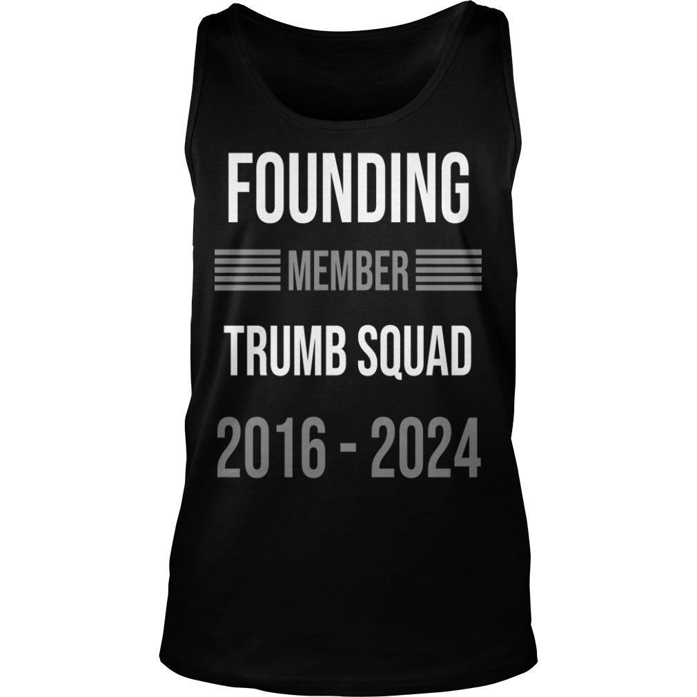 Founding Member Trump Squad 2016 2024 Tank Top