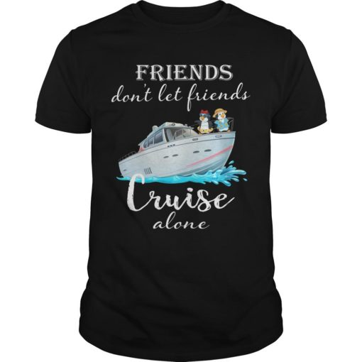 Friends Don't Let Friends Cruise Alone