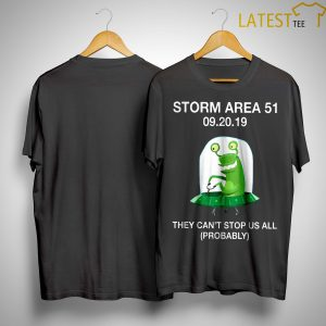 Frog Storm Area 51 09 20 2019 They Can't Stop Us All Probably Shirt