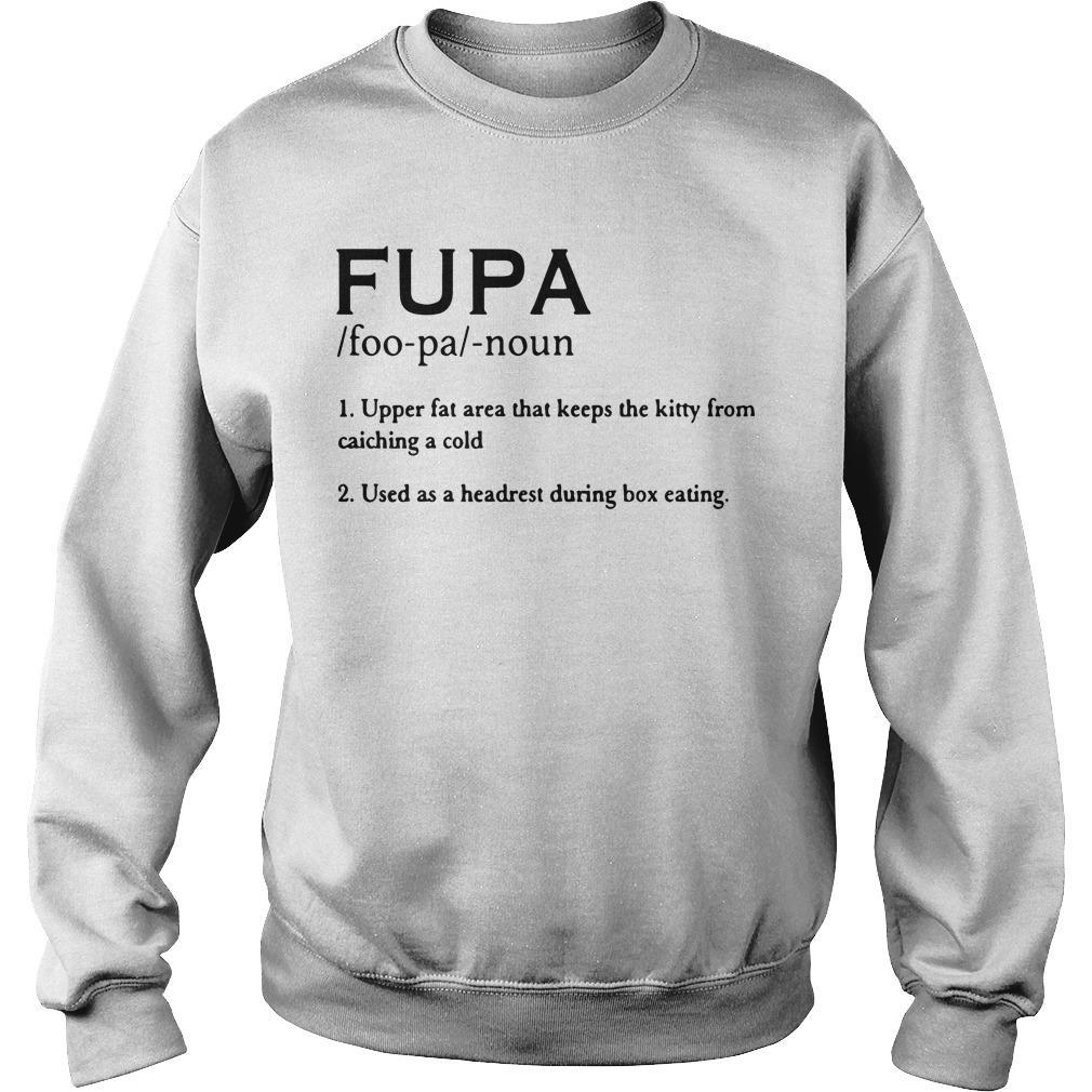 Fupa Noun Upper Fat Area That Keeps The Kitty From Catching A Cold Sweater