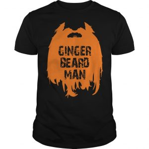 Ginger Beard Man Shirt