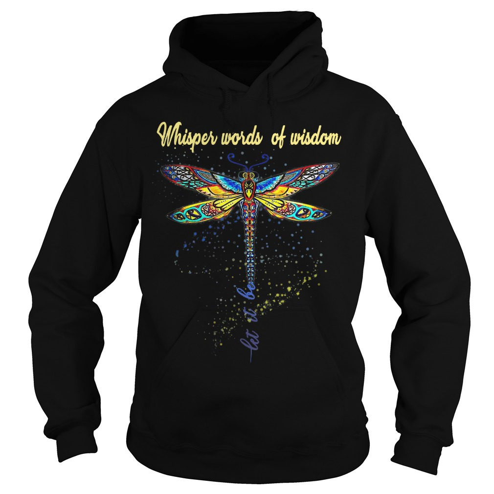 Hippie Dragonfly Whisper Words Of Wisdom Let It Be Hoodie