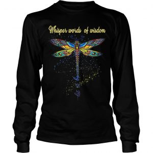 Hippie Dragonfly Whisper Words Of Wisdom Let It Be Longsleeve Tee