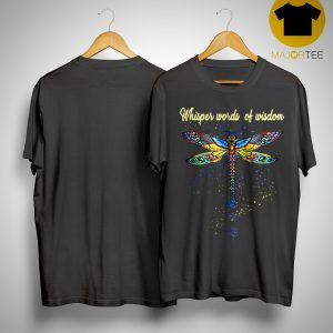 Hippie Dragonfly Whisper Words Of Wisdom Let It Be Shirt