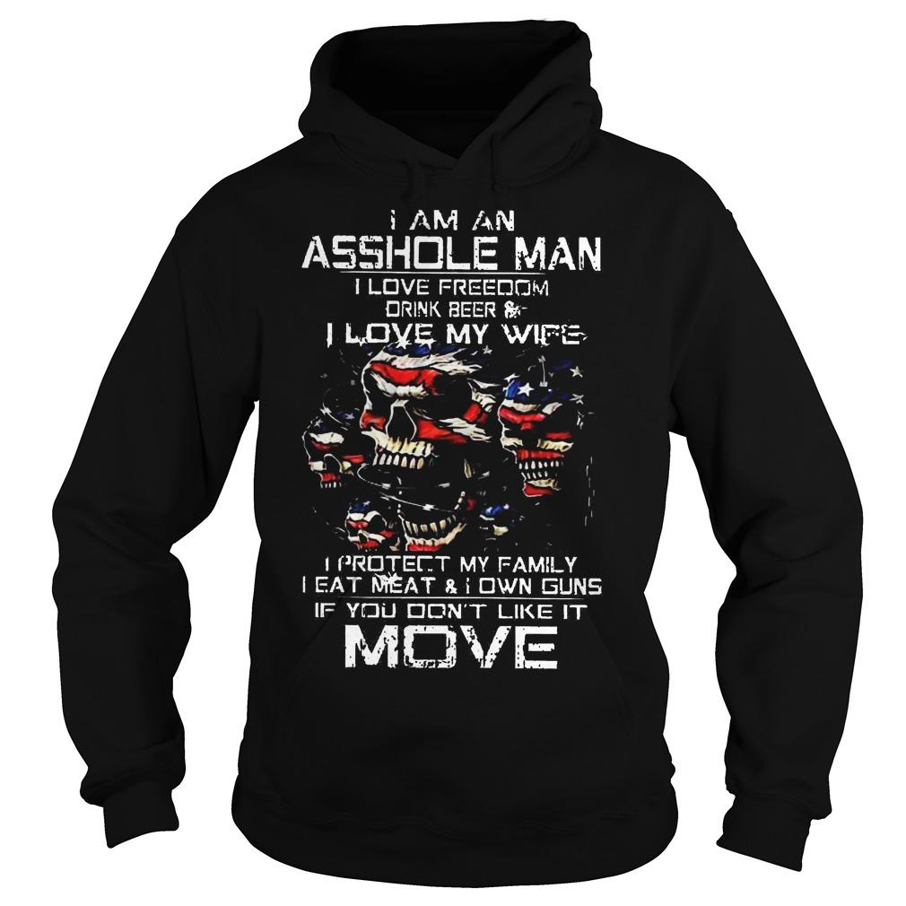 I Am An Asshole Man I Love Freedom Drink Beer And I Love My Wife Hoodie