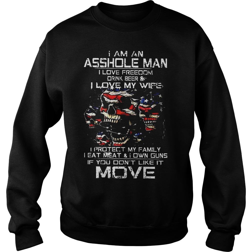 I Am An Asshole Man I Love Freedom Drink Beer And I Love My Wife Sweater