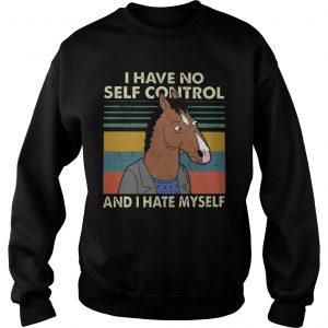 I Have No Self Control And I Hate Myself Sweater