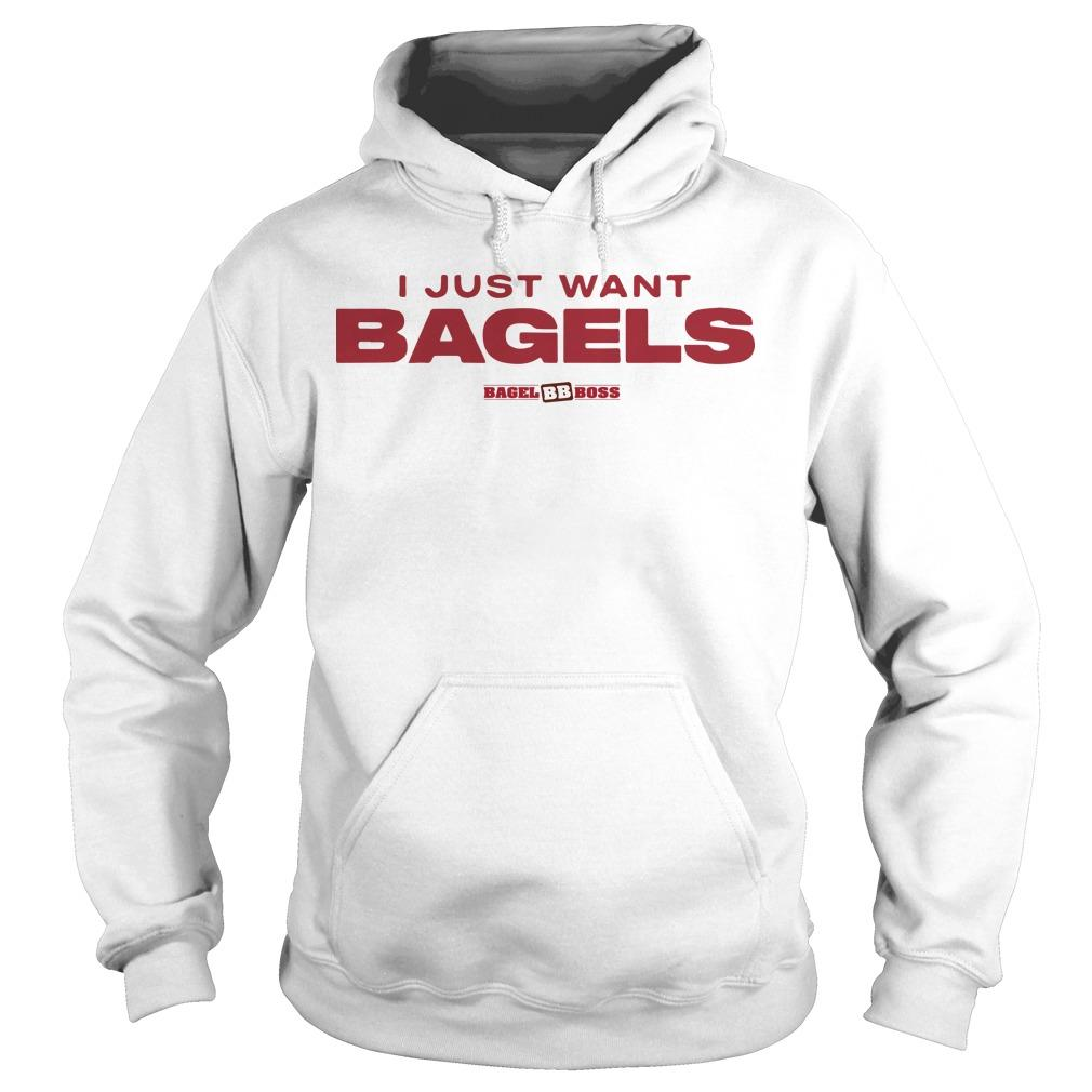 I Just Want Bagels Hoodie