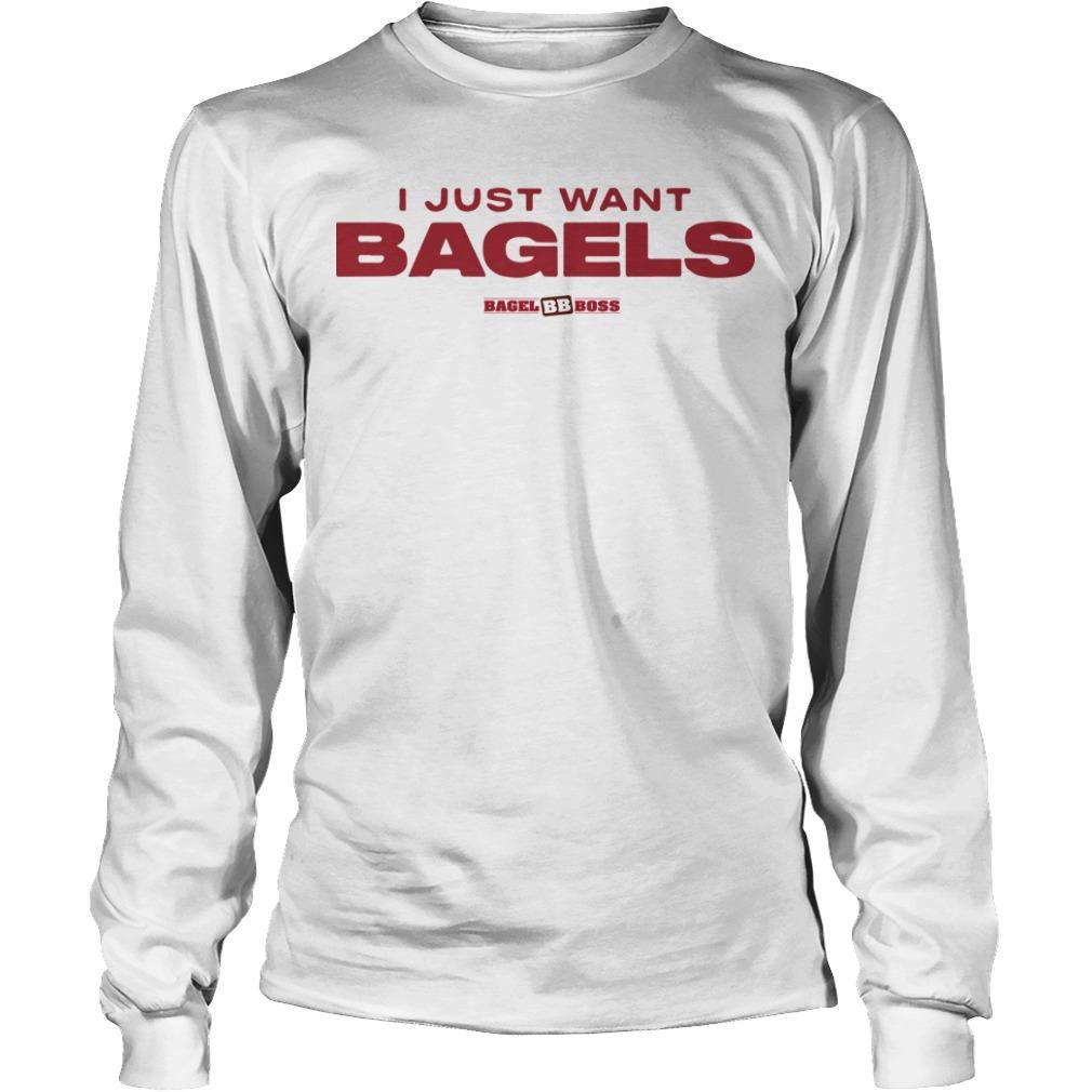 I Just Want Bagels Longsleeve