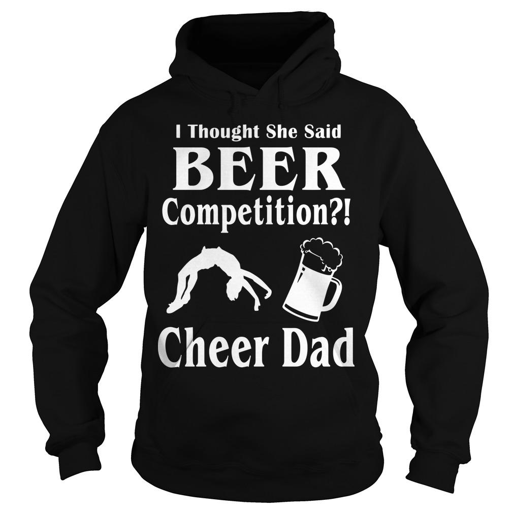 I Thought She Said Beer Competition Cheer Dad Hoodie