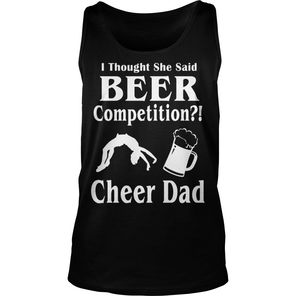 I Thought She Said Beer Competition Cheer Dad Tank Top