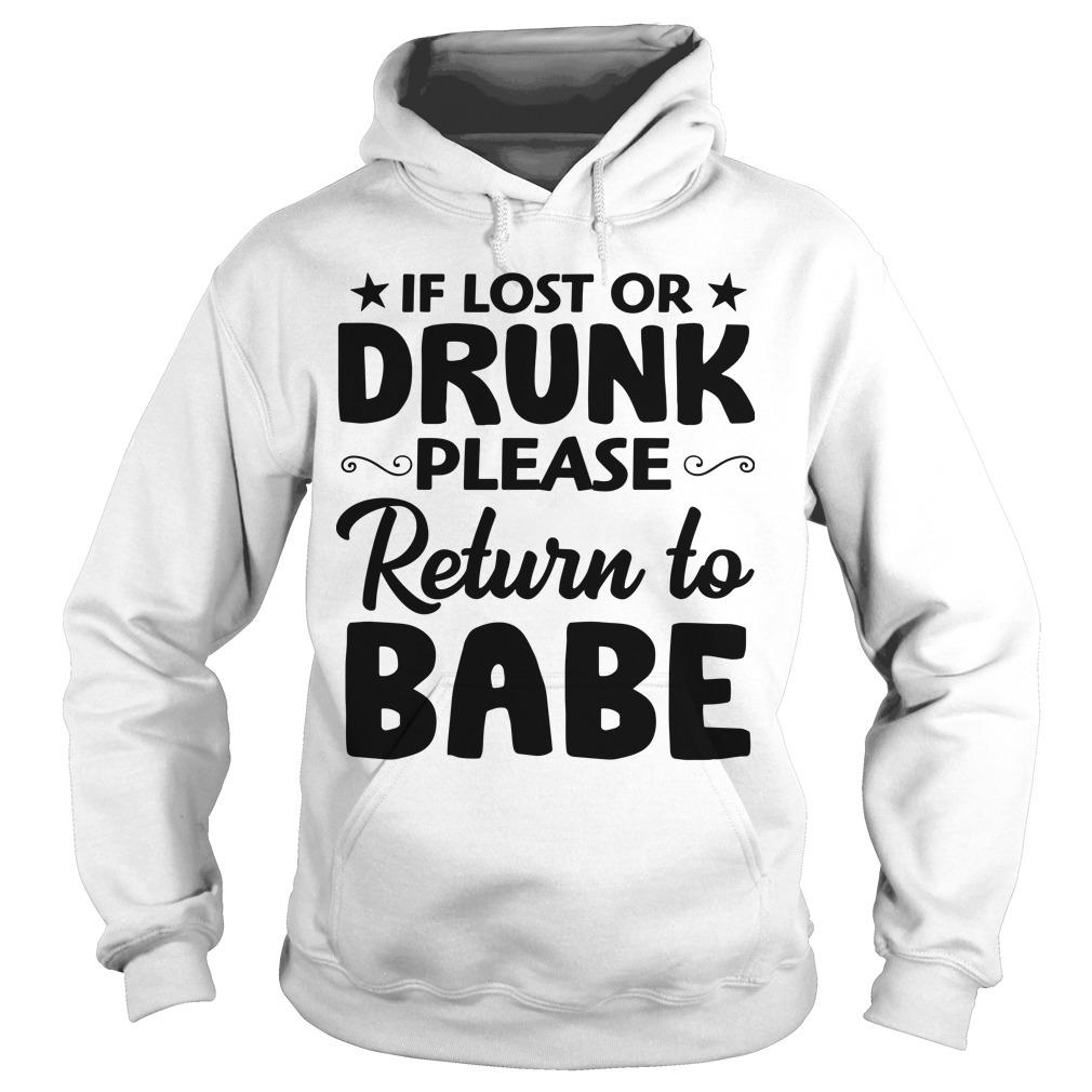 If Lost Or Drunk Please Return To Babe Hoodie