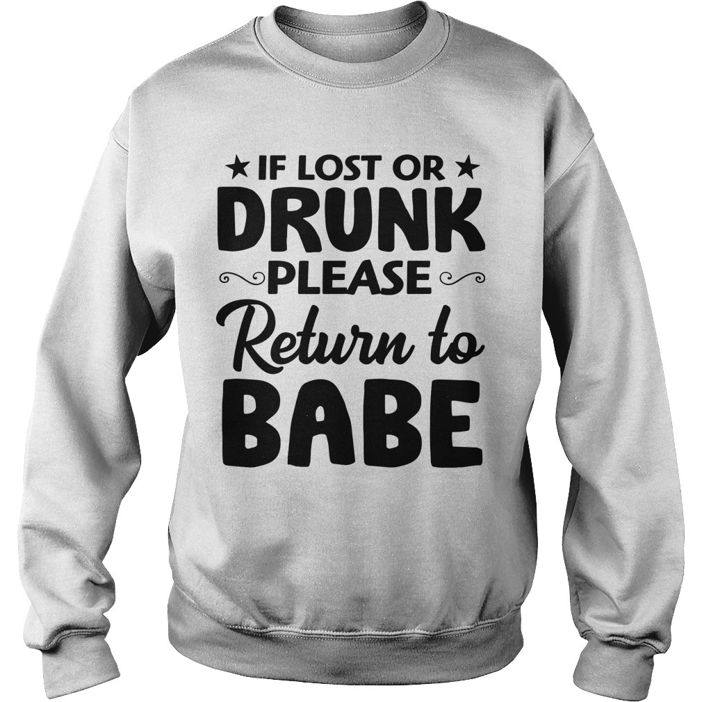 If Lost Or Drunk Please Return To Babe Sweater