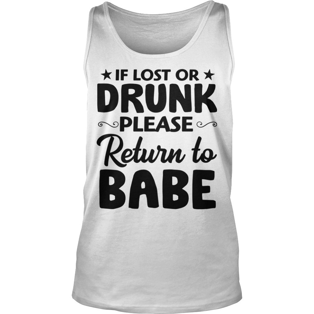 If Lost Or Drunk Please Return To Babe Tank Top