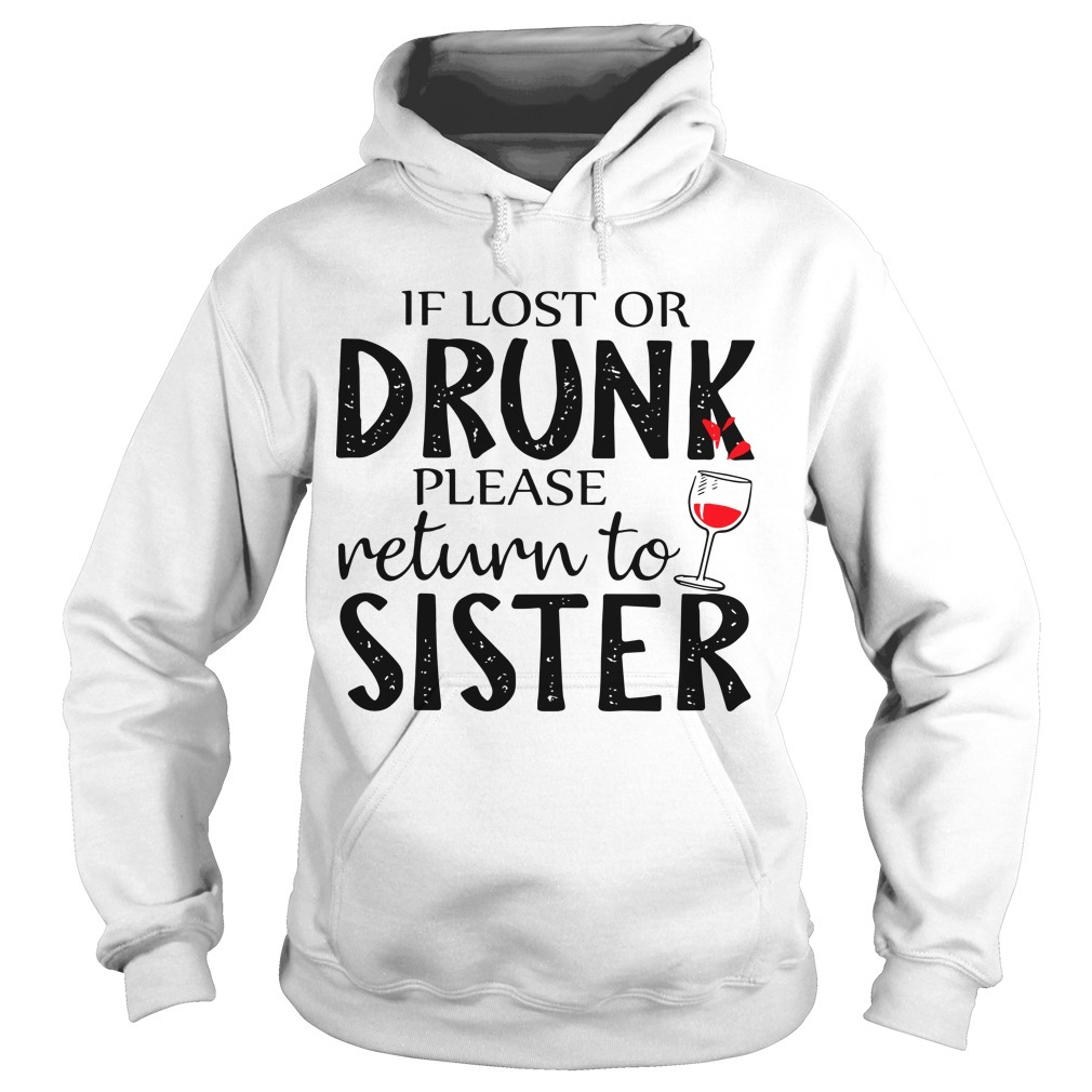 If Lost Or Drunk Please Return To Sister Hoodie
