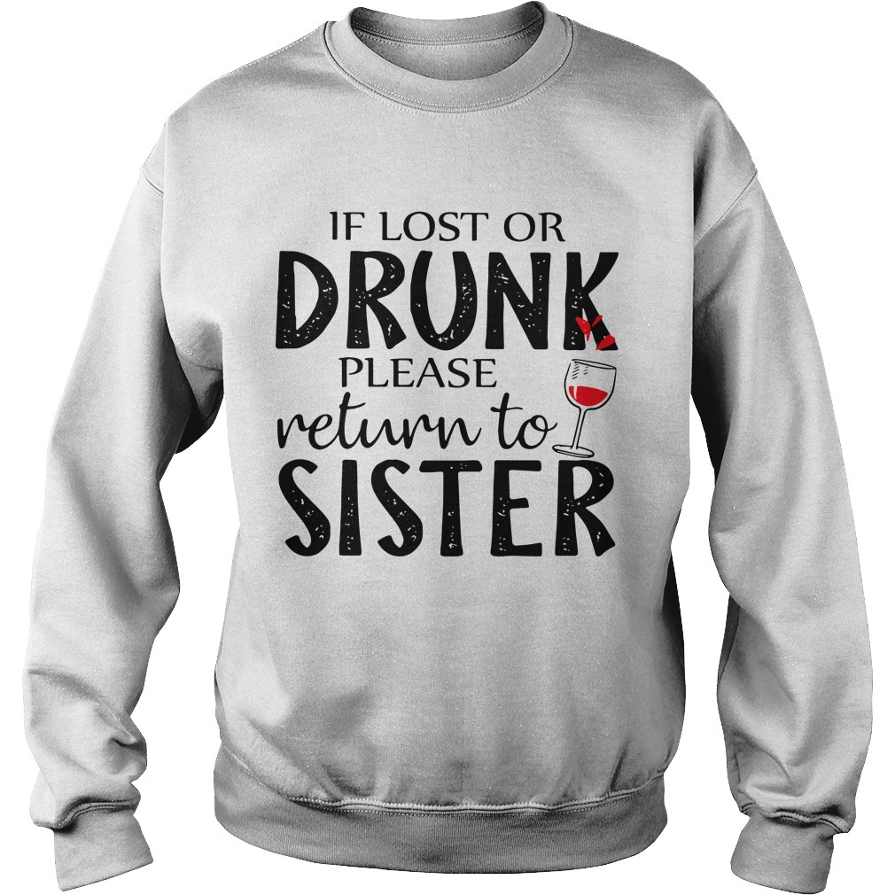If Lost Or Drunk Please Return To Sister Sweater